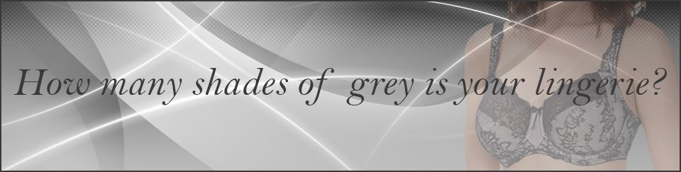 How Many Shades Of Grey Is Your Lingerie
